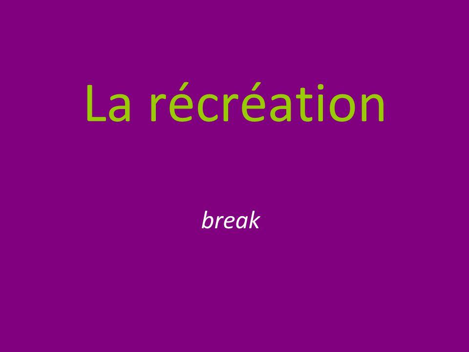 La récréation break