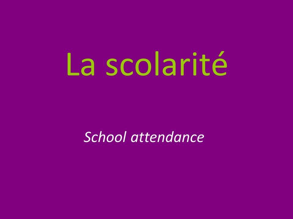 La scolarité School attendance