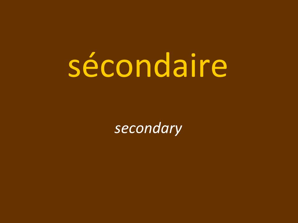 sécondaire secondary