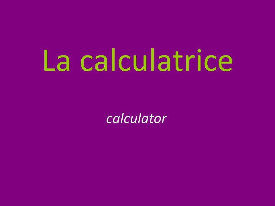 La calculatrice calculator