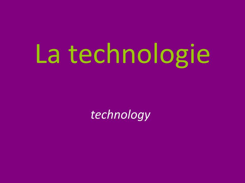 La technologie technology