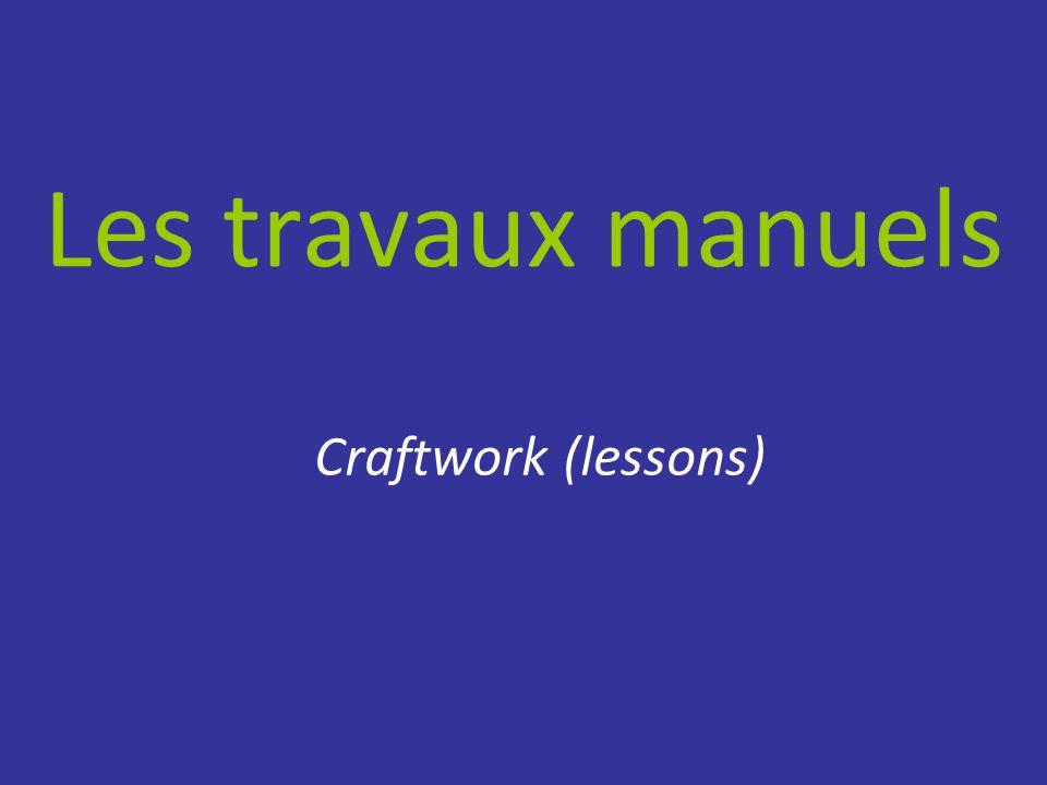Les travaux manuels Craftwork (lessons)