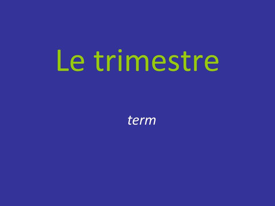 Le trimestre term