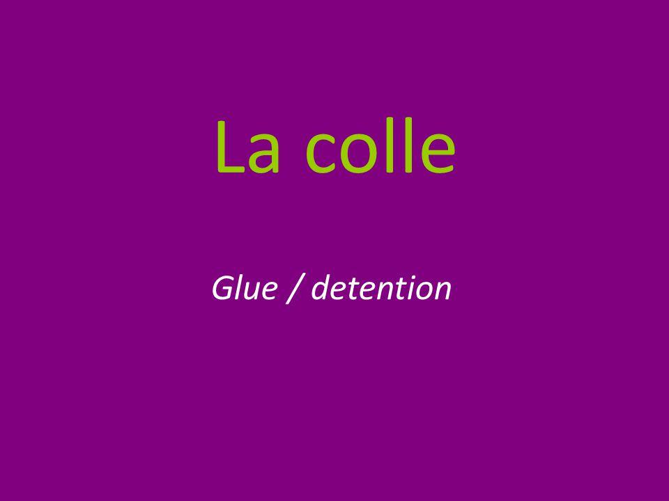 La colle Glue / detention