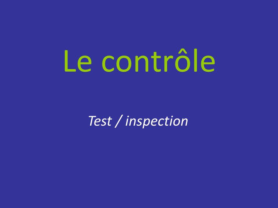 Le contrôle Test / inspection