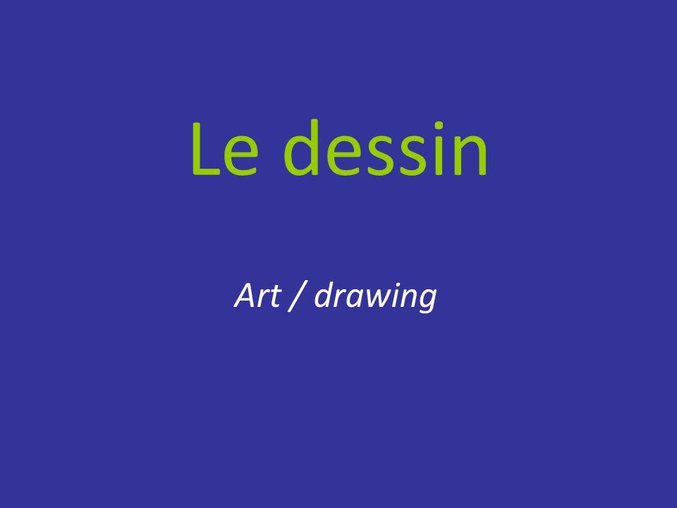 Le dessin Art / drawing