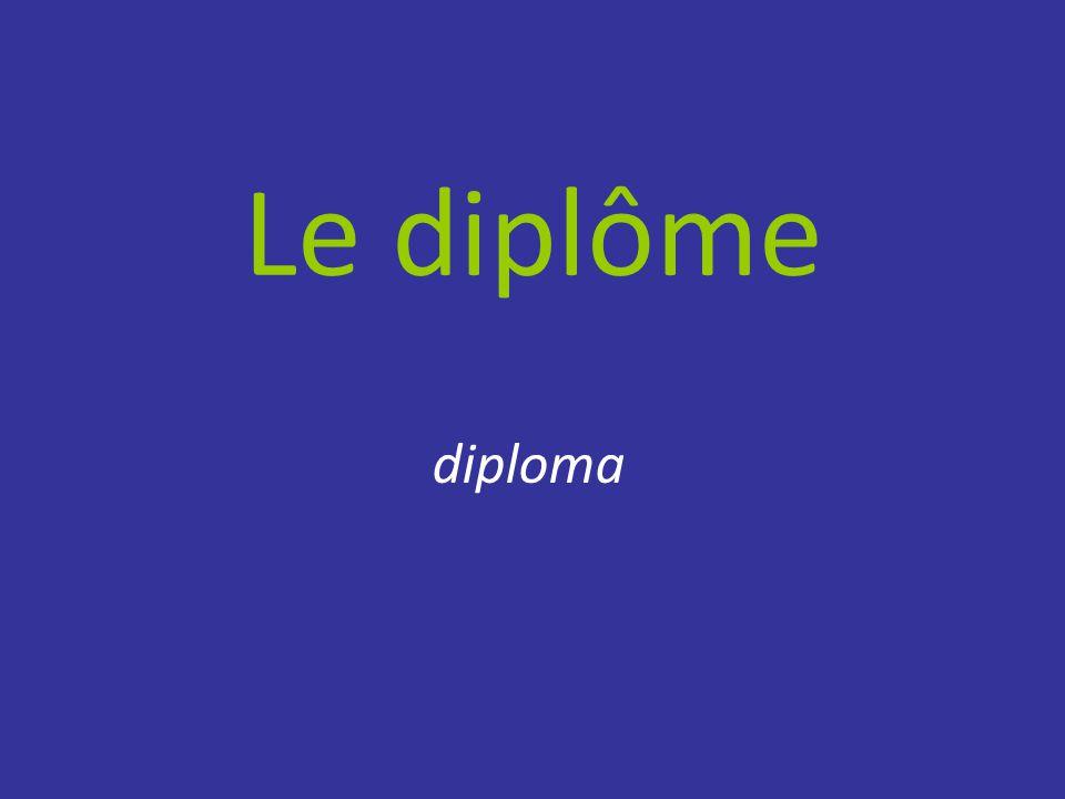 Le diplôme diploma