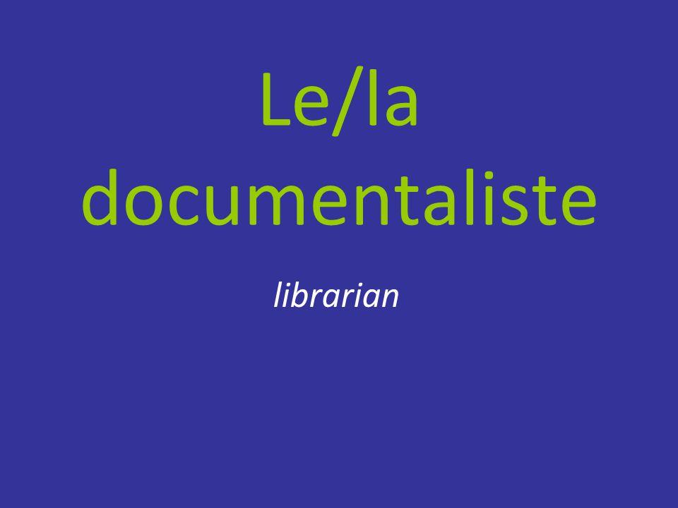Le/la documentaliste librarian