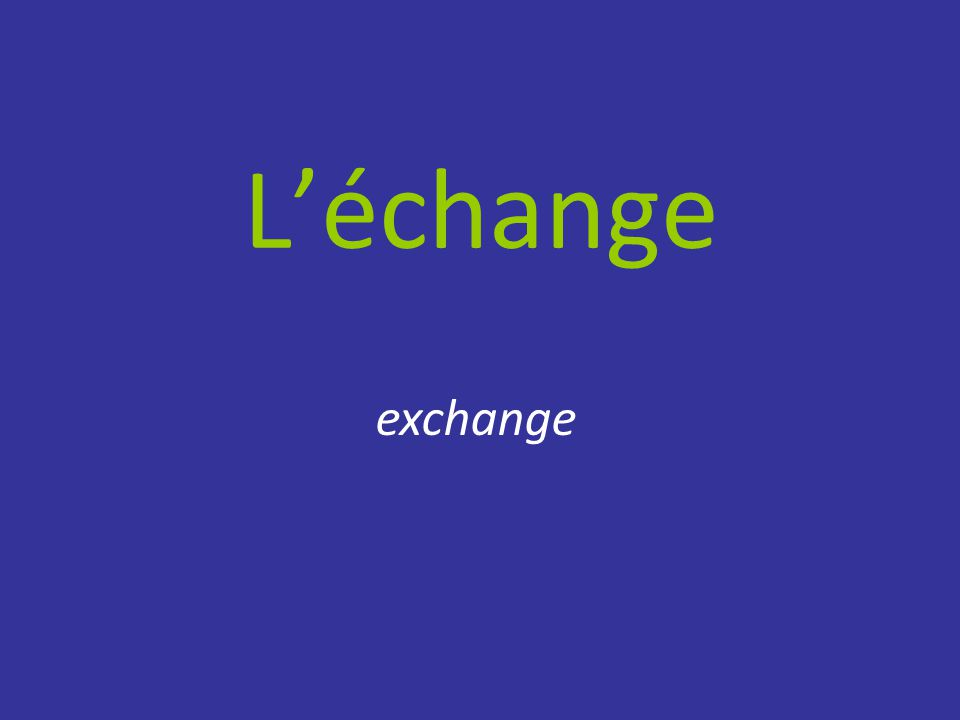 L'échange exchange