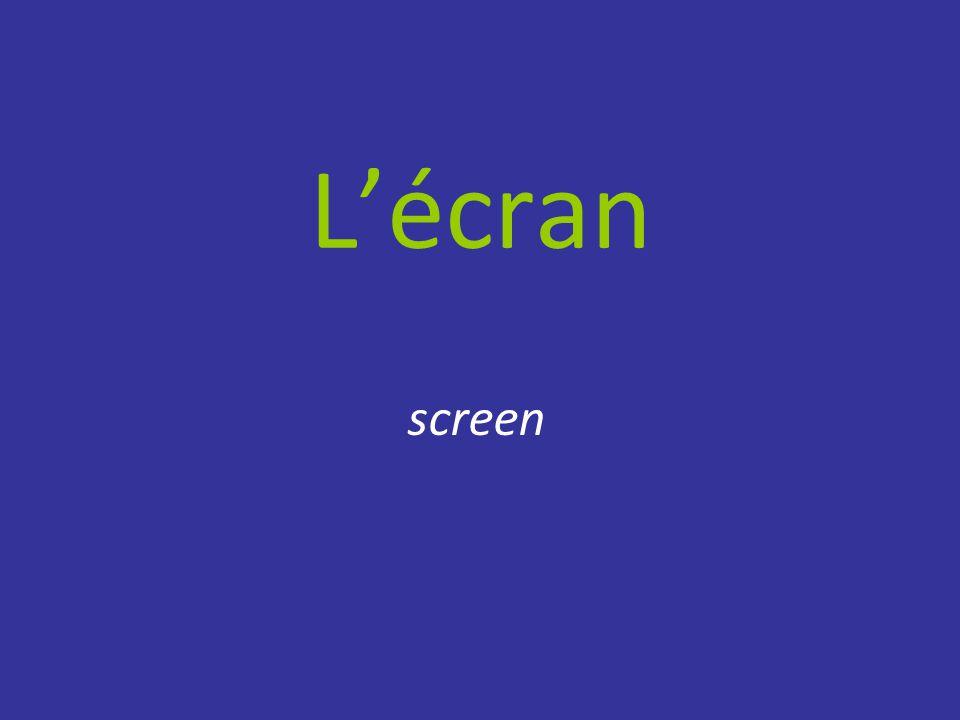 L'écran screen
