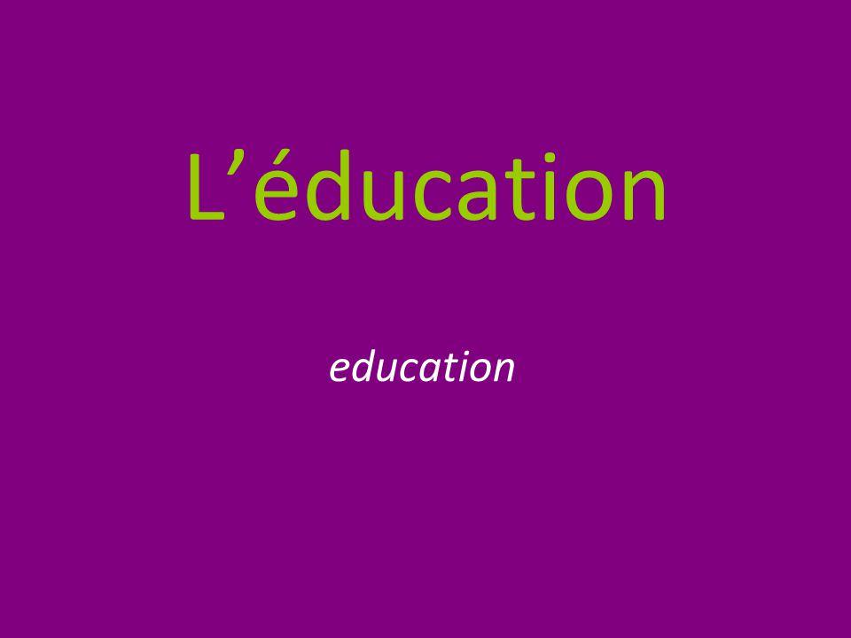 L'éducation education