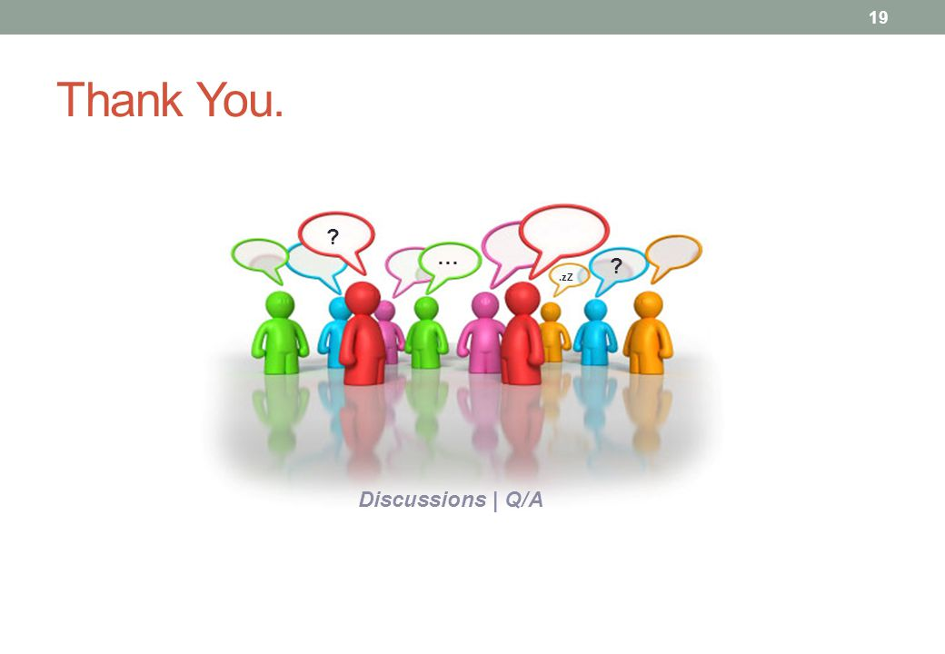Thank You. ….zZ Discussions | Q/A 19