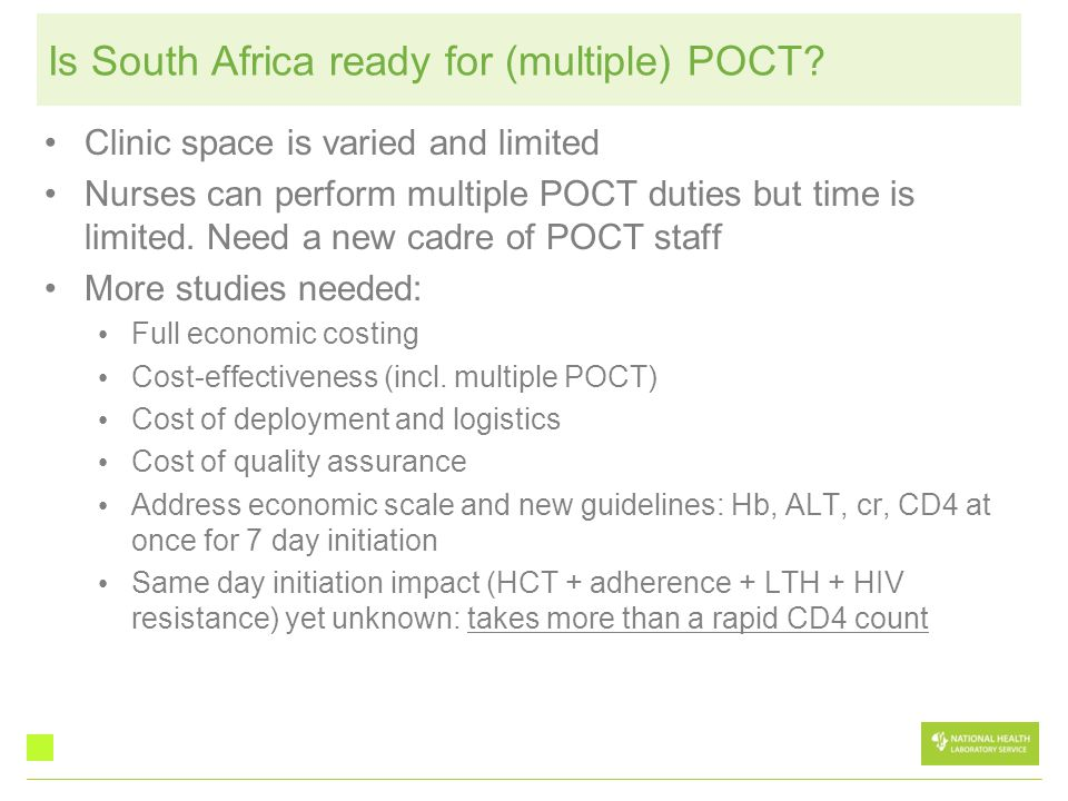 Is South Africa ready for (multiple) POCT? Clinic space is varied and limited Nurses can perform multiple POCT duties but time is limited. Need a new