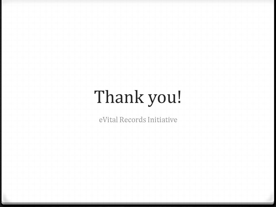 Thank you! eVital Records Initiative
