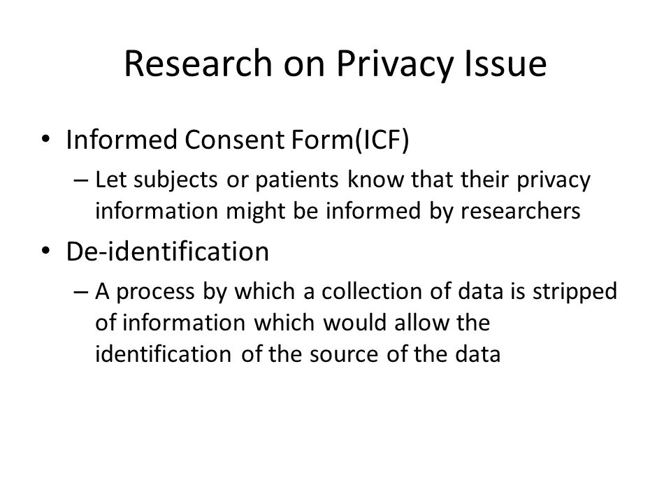 Research on Privacy Issue Informed Consent Form(ICF) – Let subjects or patients know that their privacy information might be informed by researchers D