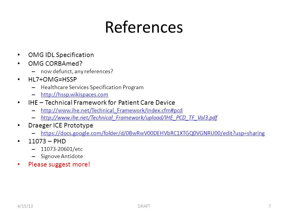 References OMG IDL Specification OMG CORBAmed. – now defunct, any references.