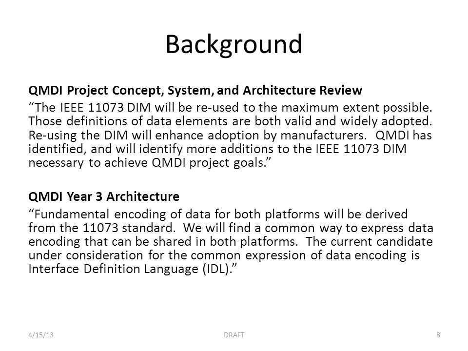 Background QMDI Project Concept, System, and Architecture Review The IEEE DIM will be re-used to the maximum extent possible.