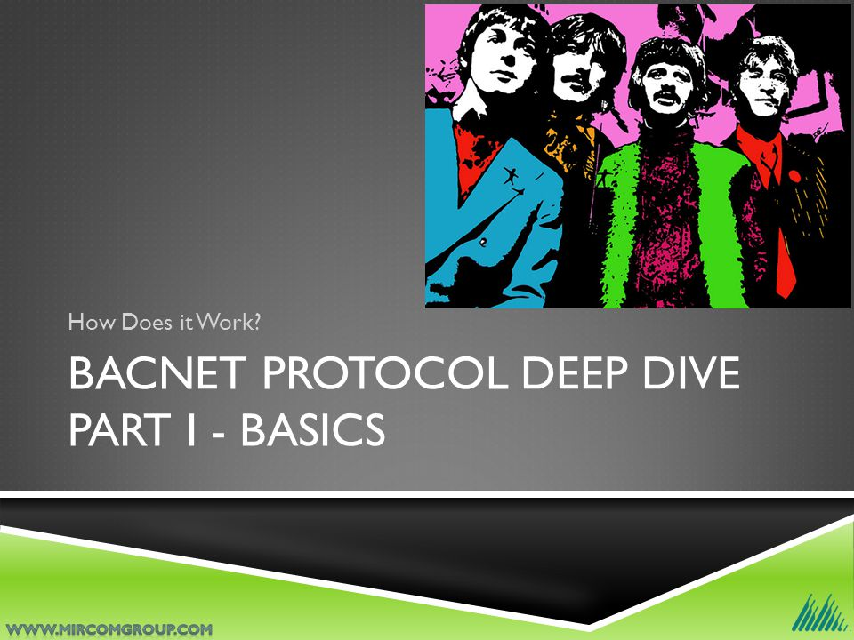 BACNET PROTOCOL DEEP DIVE PART I - BASICS How Does it Work