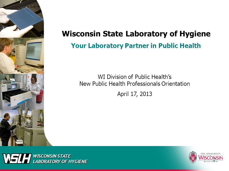 WISCONSIN STATE LABORATORY OF HYGIENE Disease Prevention Division WSLH Clinical Customer Service: 800-862-1013 608-262-6386
