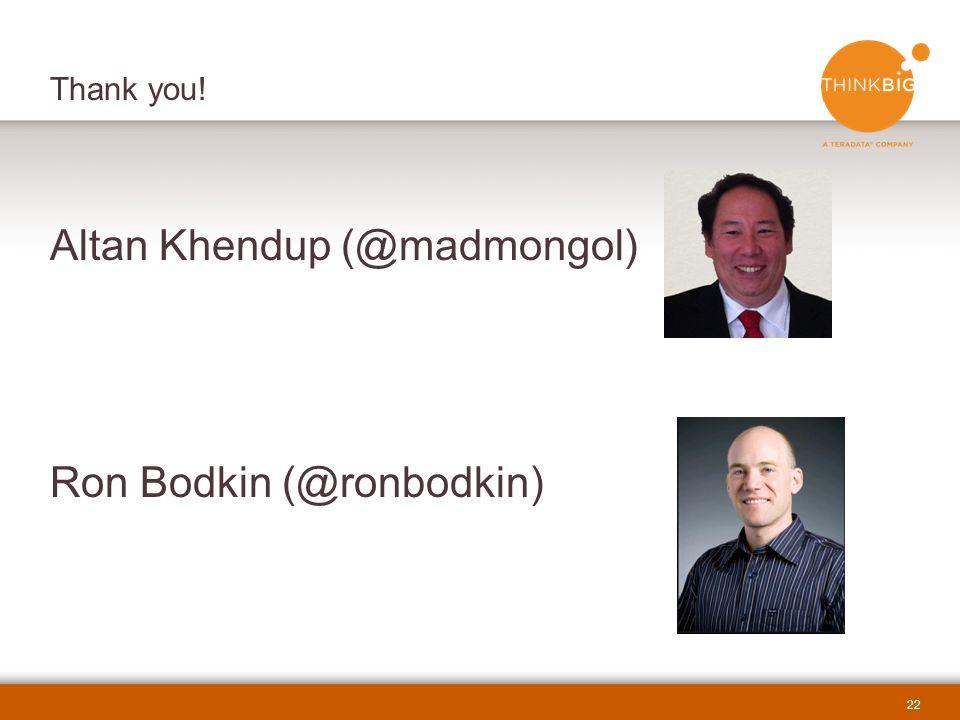 22 Altan Khendup (@madmongol) Ron Bodkin (@ronbodkin) Thank you!
