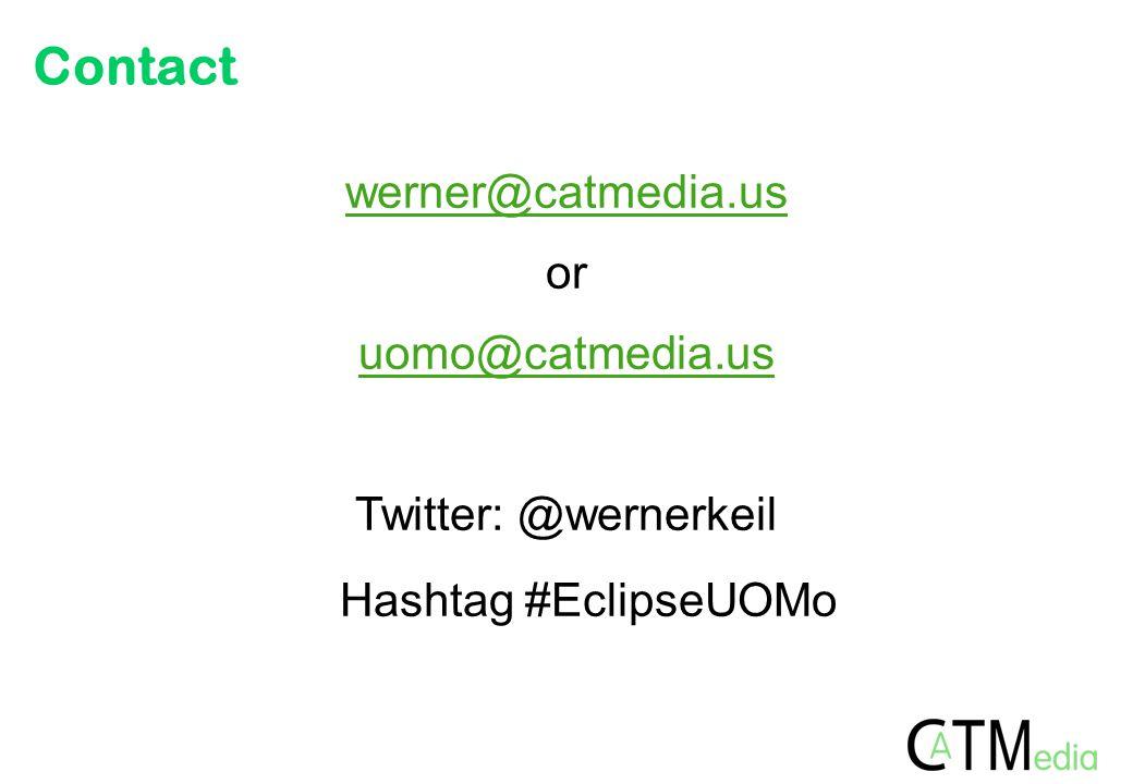 Contact werner@catmedia.us or uomo@catmedia.us Twitter: @wernerkeil Hashtag #EclipseUOMo