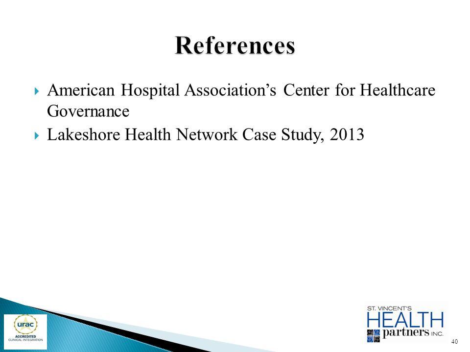  American Hospital Association's Center for Healthcare Governance  Lakeshore Health Network Case Study, 2013 40