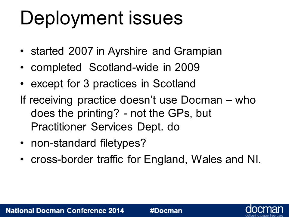 National Docman Conference 2014 #Docman started 2007 in Ayrshire and Grampian completed Scotland-wide in 2009 except for 3 practices in Scotland If re