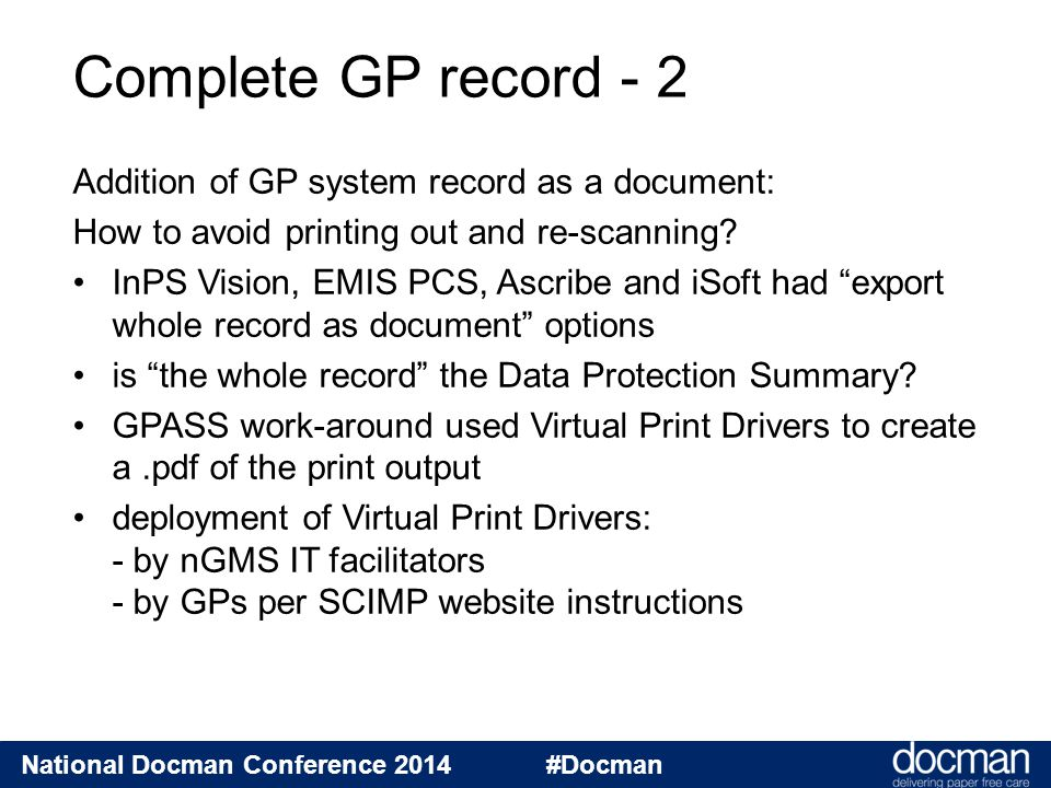 National Docman Conference 2014 #Docman Addition of GP system record as a document: How to avoid printing out and re-scanning? InPS Vision, EMIS PCS,