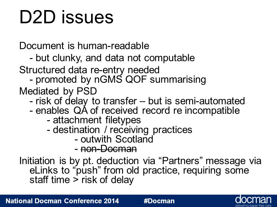 National Docman Conference 2014 #Docman Document is human-readable - but clunky, and data not computable Structured data re-entry needed - promoted by