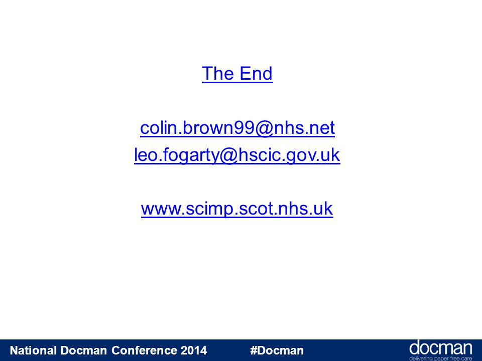The End colin.brown99@nhs.net leo.fogarty@hscic.gov.uk www.scimp.scot.nhs.uk