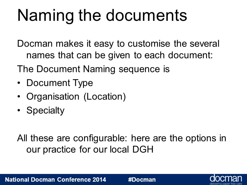 National Docman Conference 2014 #Docman Custom names for documents Doc typeLocation / care setting