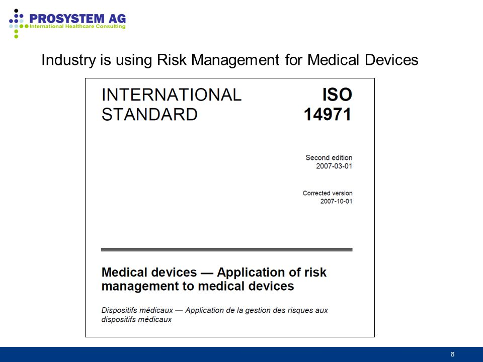 8 Industry is using Risk Management for Medical Devices