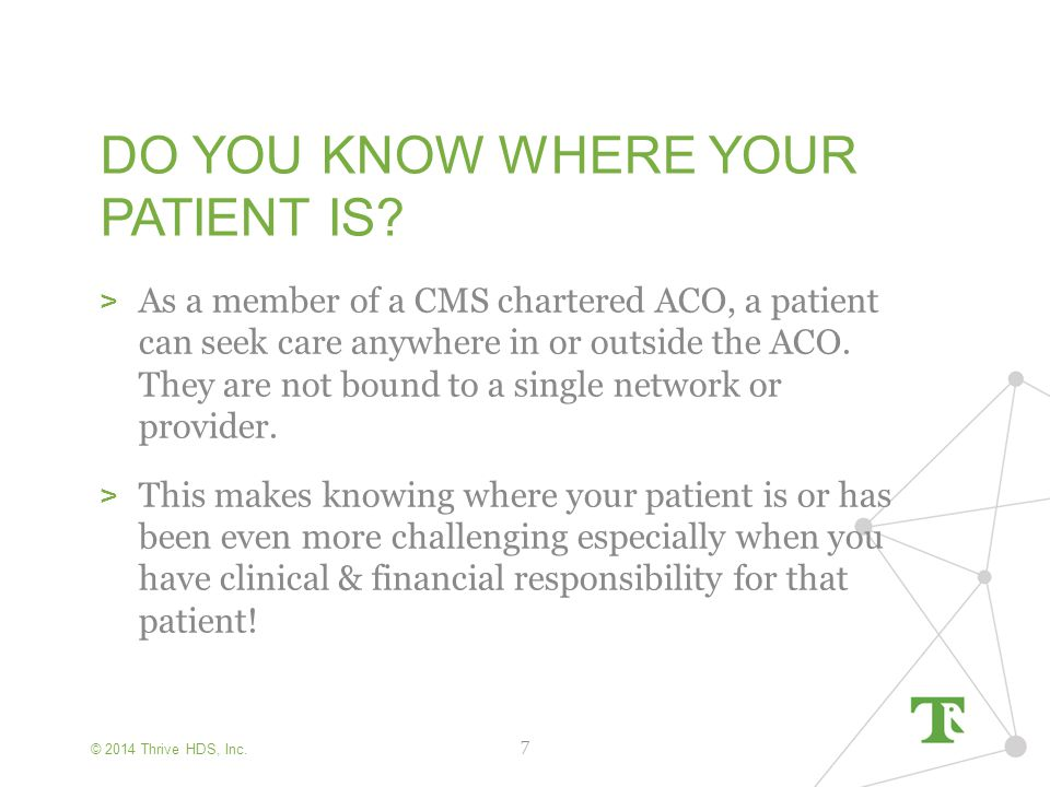 © 2014 Thrive HDS, Inc. DO YOU KNOW WHERE YOUR PATIENT IS.