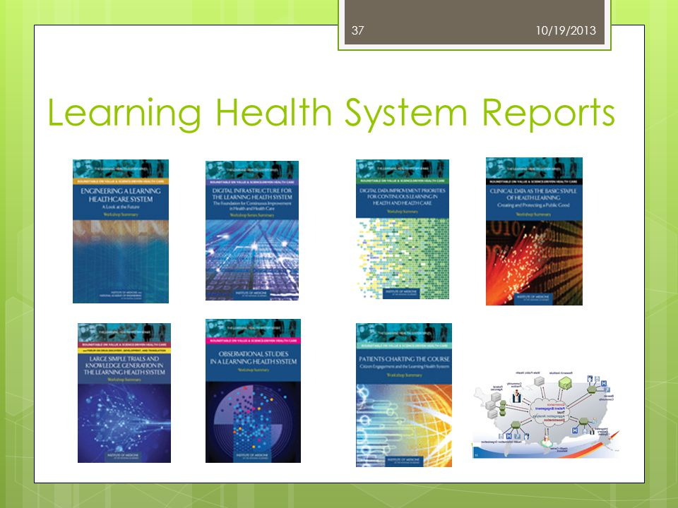 Learning Health System Reports 10/19/2013 Warren Associates, LLC 37