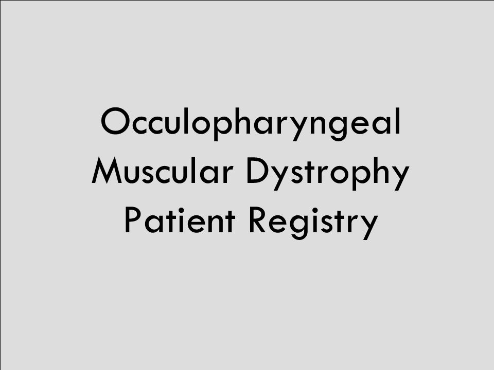 Occulopharyngeal Muscular Dystrophy Patient Registry