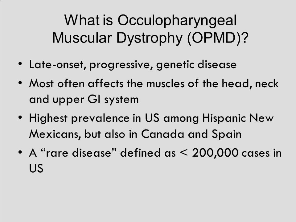 What is Occulopharyngeal Muscular Dystrophy (OPMD).
