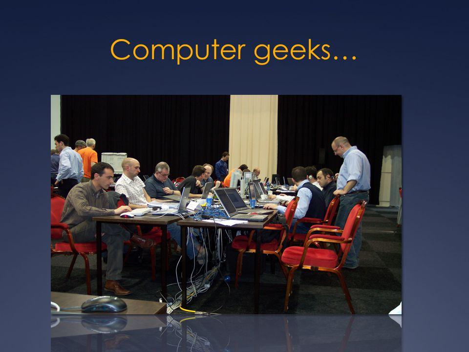 Computer geeks…