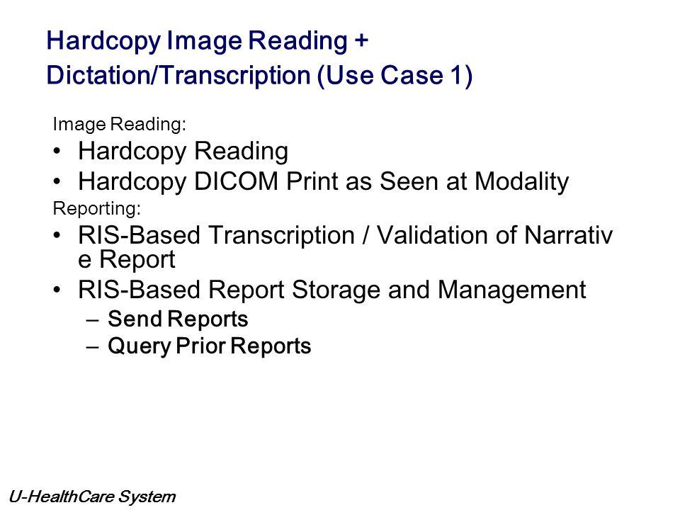 U-HealthCare System DICOM Service Classes Composite ● Verification ● Storage ● Query/Retrieve ● Study Content Notification Normalized ● Patient Manage