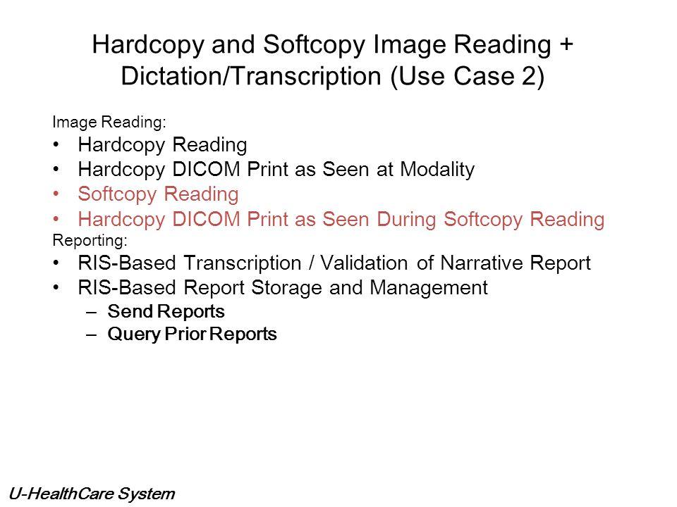 U-HealthCare System Hardcopy Image Reading + Dictation/Transcription (Use Case 1) Hardcopy Interpretation & Dictation Hardcopy Interpretation & Dictat