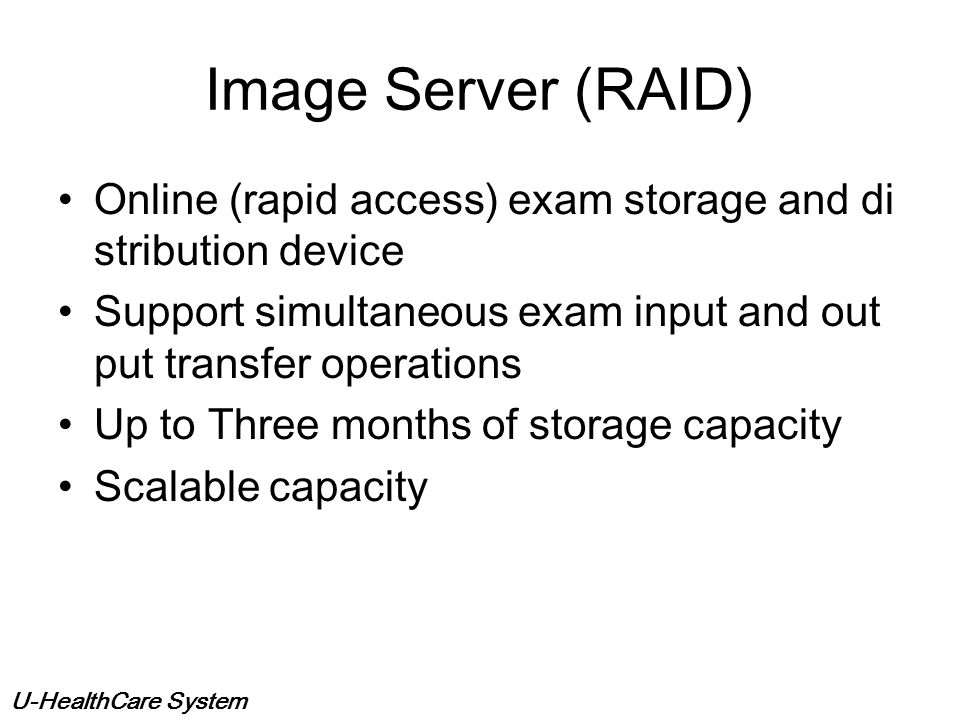 U-HealthCare System Database Server (PACS controller) The Heart of the system Integration cross point between HIS/RIS and PACS (status update) Create