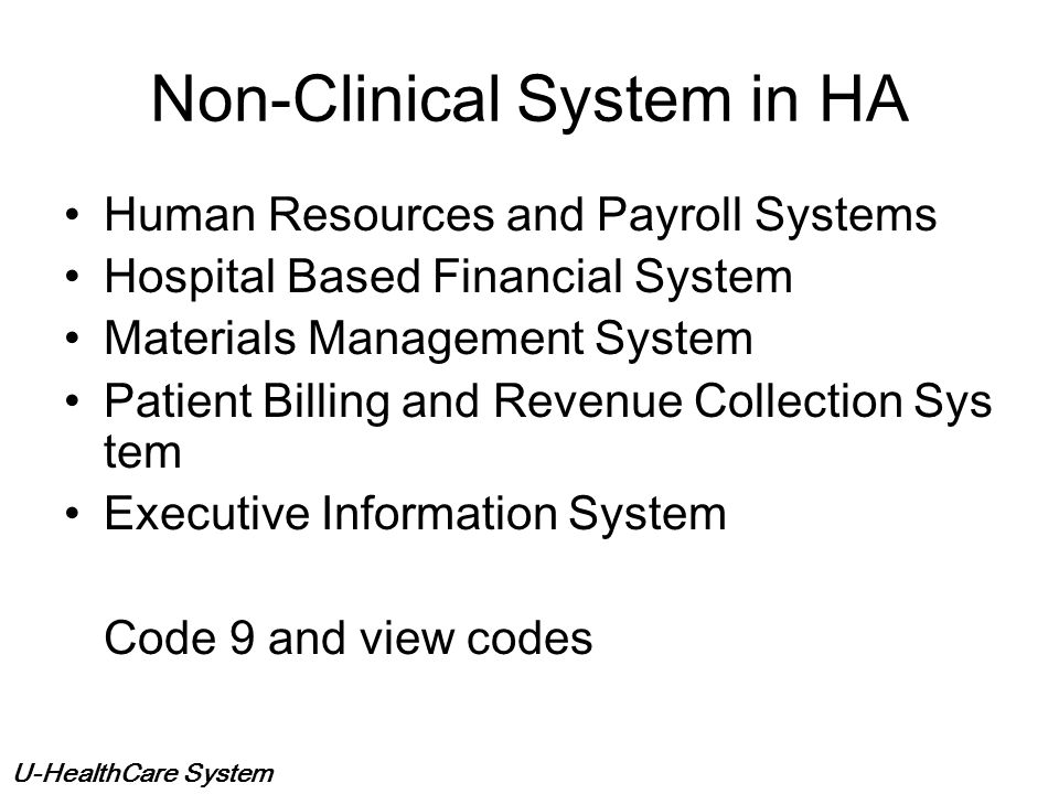 U-HealthCare System Clinical System in HA, HK Patient Administration In-Patient and Out-Patient Administration System Accident & Emergency Information