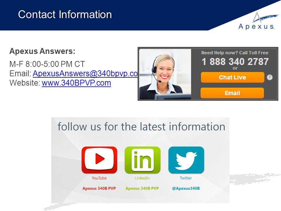 Contact Information Apexus Answers: M-F 8:00-5:00 PM CT Email: ApexusAnswers@340bpvp.com Website: www.340BPVP.comApexusAnswers@340bpvp.comwww.340BPVP.