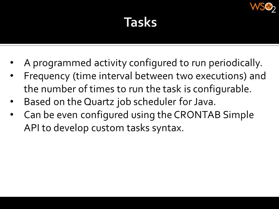 A programmed activity configured to run periodically. Frequency (time interval between two executions) and the number of times to run the task is conf