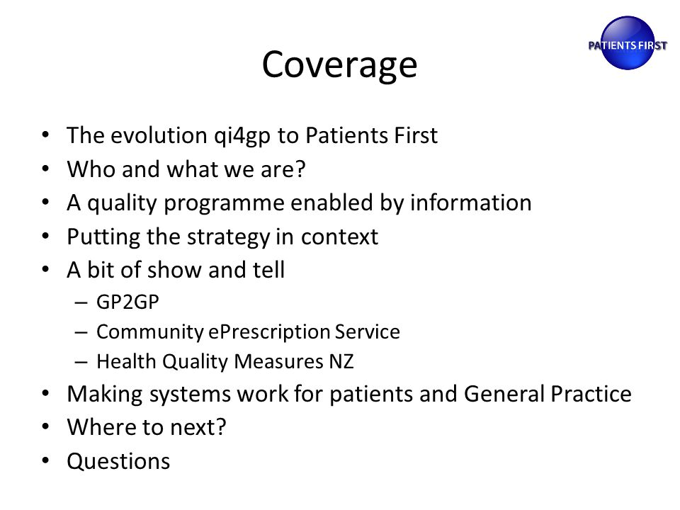 Coverage The evolution qi4gp to Patients First Who and what we are.