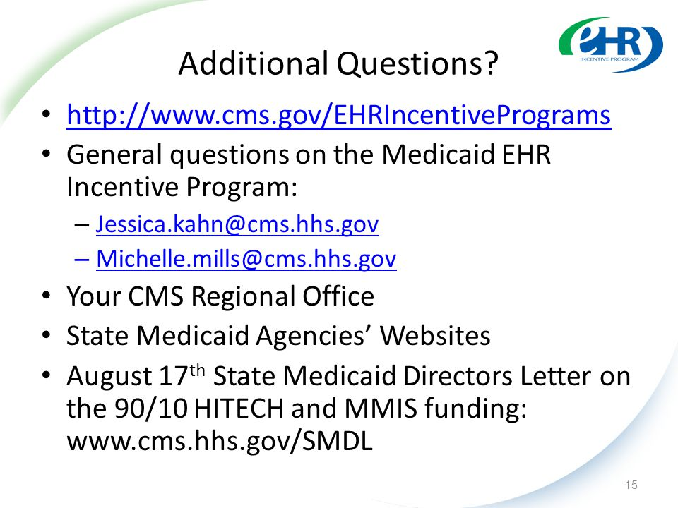 Additional Questions? 15 http://www.cms.gov/EHRIncentivePrograms General questions on the Medicaid EHR Incentive Program: – Jessica.kahn@cms.hhs.gov J