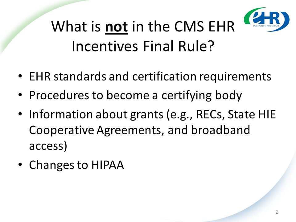 What is not in the CMS EHR Incentives Final Rule.