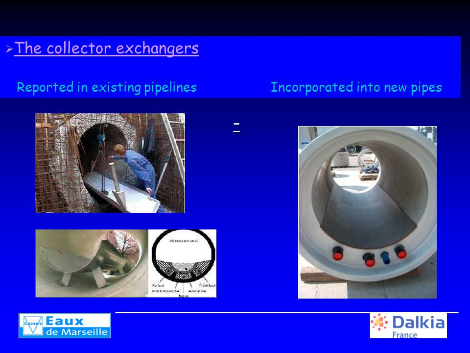 -  The collector exchangers Reported in existing pipelines Incorporated into new pipes