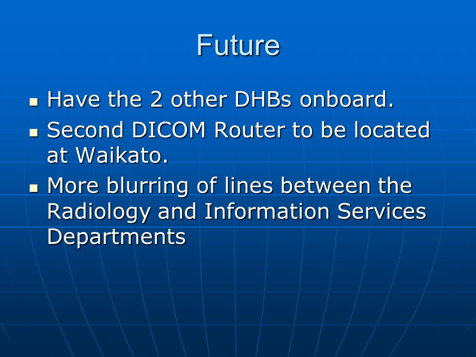 Future Have the 2 other DHBs onboard.Have the 2 other DHBs onboard.