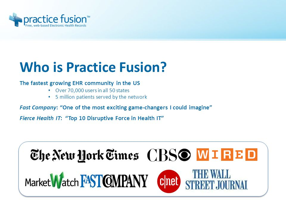 I am really impressed with the strong foundation Practice Fusion has built into its EMR.
