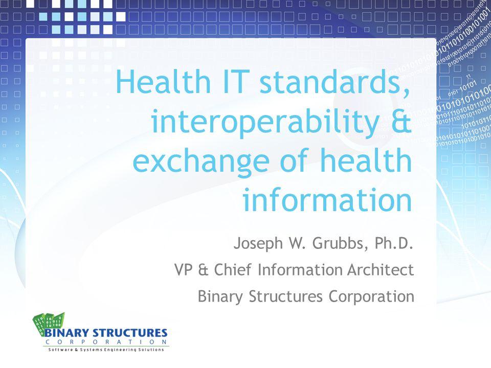 Health IT standards, interoperability & exchange of health information Joseph W.